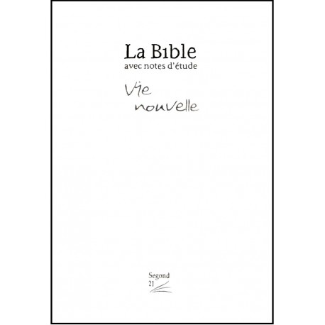 Bible Segond 21 Vie nouvelle, blanche