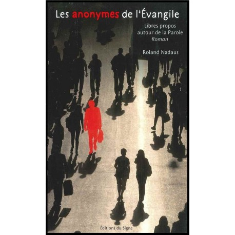 Anonymes de l'Evangile, Les