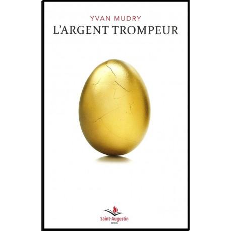 Argent trompeur, L'