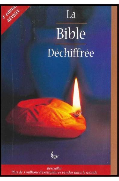 Bible déchiffrée, La - 4e édition entièrement revue et augmentée