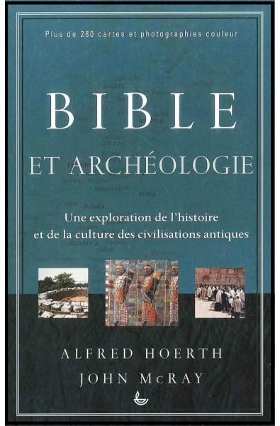 Bible et archéologie - Une exploration de l'histoire et de la cu