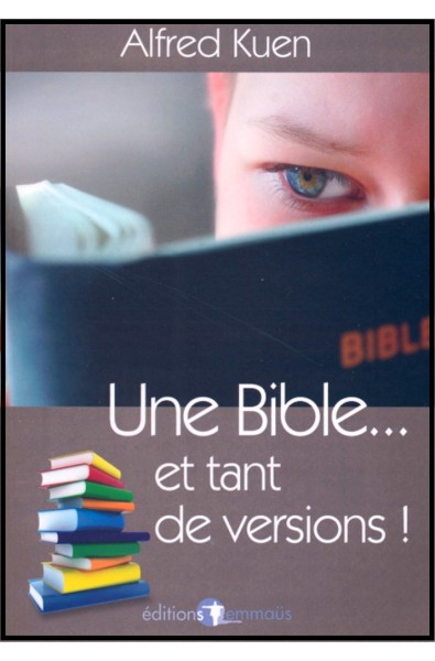 Bible et tant de versions, Une
