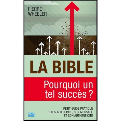 Bible, La - Pourquoi un tel succès ?