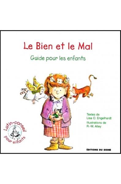 Lutin-Conseils pour enfants - Bien et le mal, Le - Guide pour les enfants, Le