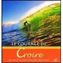 Courage de croire, Le