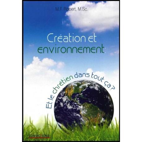 Création et environnement : et le chrétien dans tout ça ?