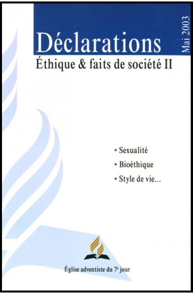 Déclarations - Éthique et faits de société (vol.2)