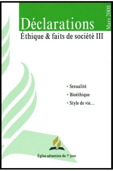 Déclarations - Éthique et faits de société (Vol.3)