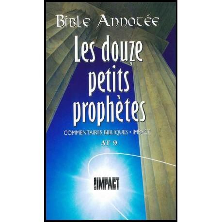 Douze petits prophètes, Les - Bible annotée