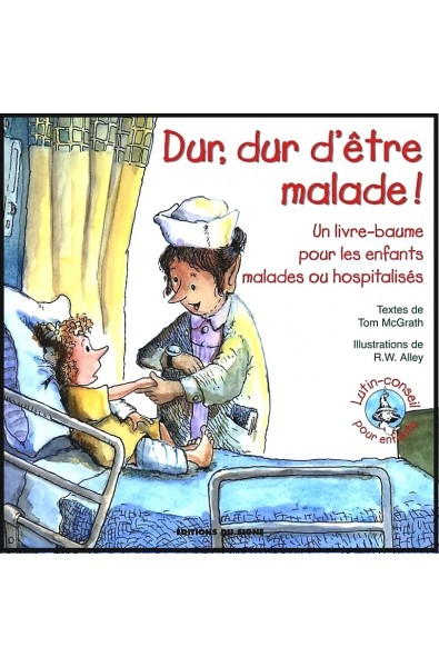 Lutin-Conseils pour enfants - Dur, dur d'être malade !