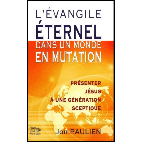 Evangile éternel dans un monde en mutation, L'