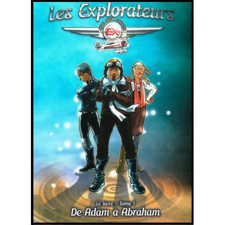 Explorateurs, Les, tome 1 - De Adam à Abraham