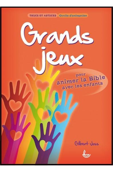 Trucs et astuces - Grands jeux pour animer la Bible avec des enfants