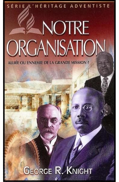 Héritage adventiste, L' - Notre organisation
