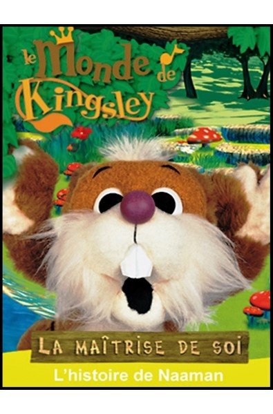 DVD - Monde de Kingsley 14 - Histoire de Naaman, La maîtrise de soi