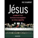 Jésus - Le monde où il vécut. Son histoire et son enseignement. Son influence aujourd'hui