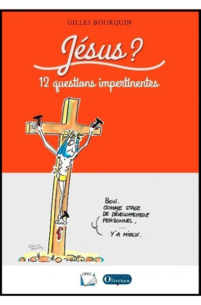 Jésus ? 12 questions impertinentes