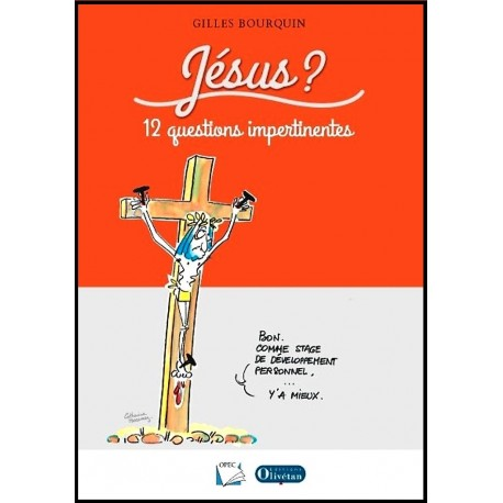 Jésus ? 12 questions impertinentes
