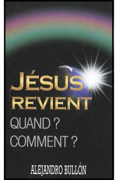 Jésus revient. Quand ? Comment ?