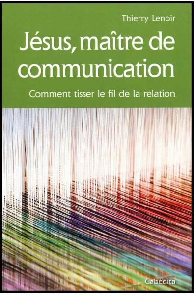 Jésus, maître de communication