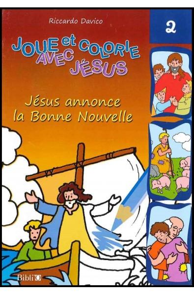 Joue et colorie... Jésus annonce la Bonne Nouvelle