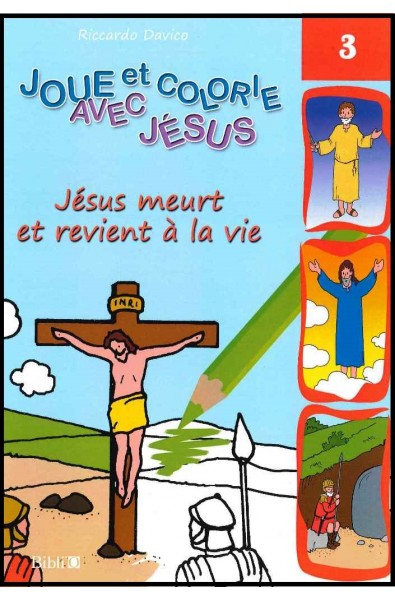 Joue et colorie... Jésus meurt et revient à la vie