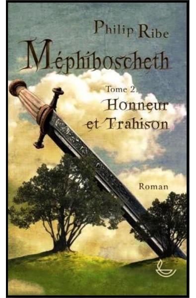 Méphiboscheth 2 - Honneur et trahison