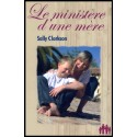 Ministère d'une mère, Le
