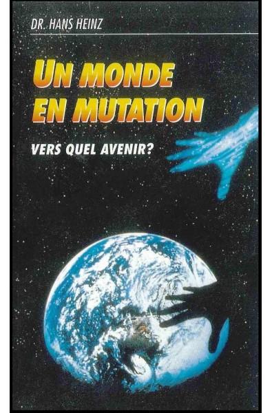 Monde en mutation, Un