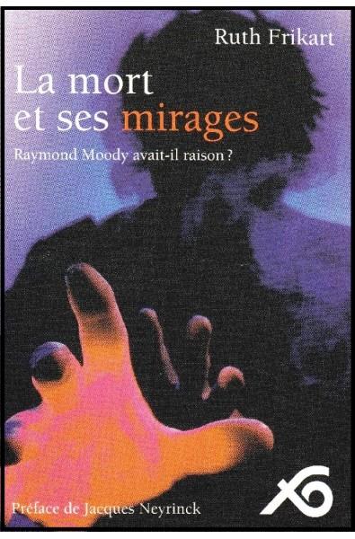 Mort et ses mirages, La