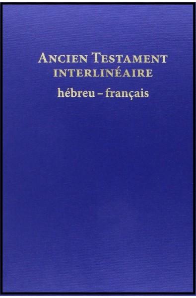 Ancien Testament interlinéaire hébreu-français