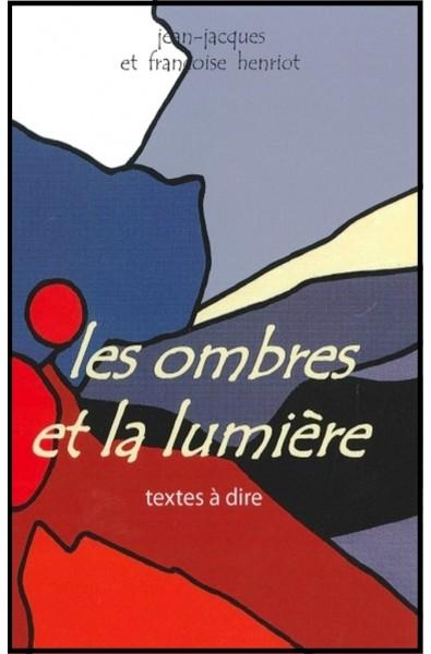 Ombres et la lumière, Les