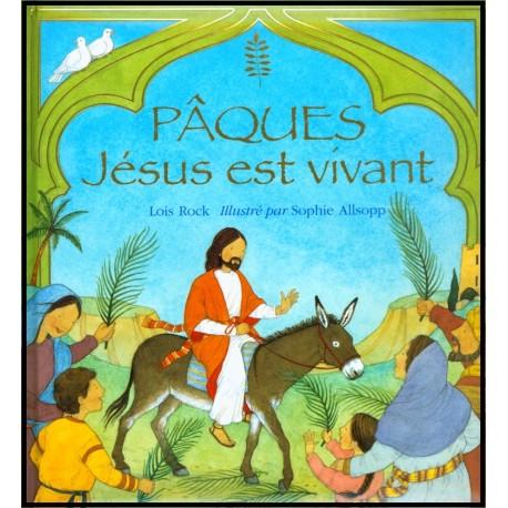 Pâques, Jésus est vivant