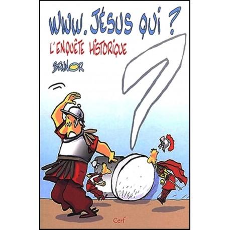 www. Jésus qui ? L'enquête historique