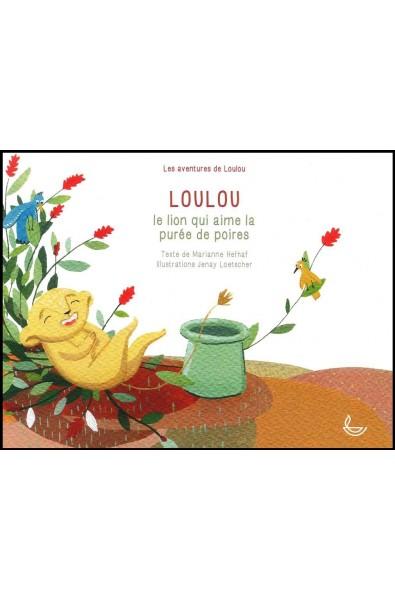 Loulou - Le lion qui aime la purée de poires