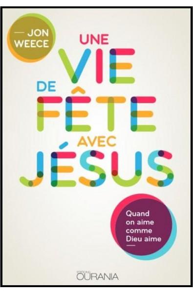 Vie de fête avec Jésus, Une