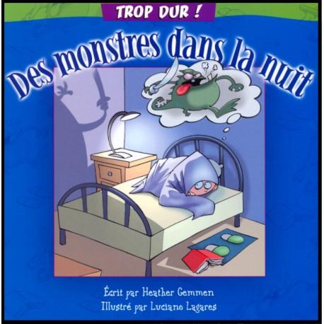 Trop dur - Des monstres dans la nuit