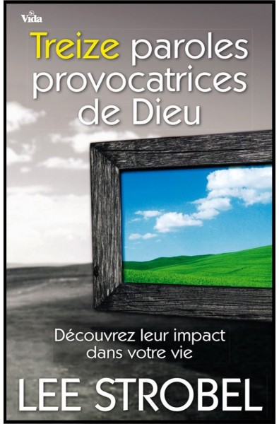 Treize paroles provocatrices de Dieu