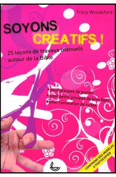 Soyons créatifs, 25 leçons de travaux manuels autour de la Bible