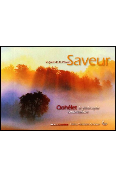 Saveur 4 - Qohélet, le philosophe contestaire