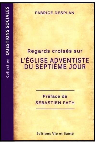 Regards croisés sur l'Eglise adventiste du 7e jour