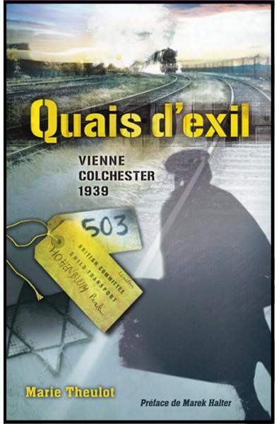 Quais d'exil - Vienne Colchester 1939