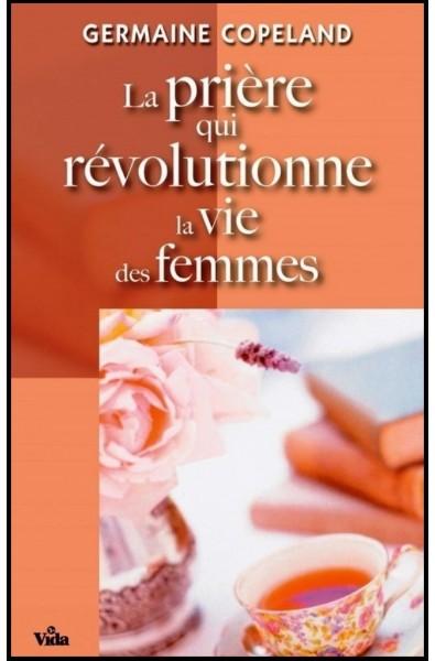 Prière qui révolutionne la vie des femmes, La