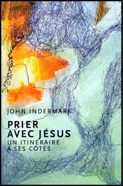 Prier avec Jésus - Un itinéraire à ses côtés