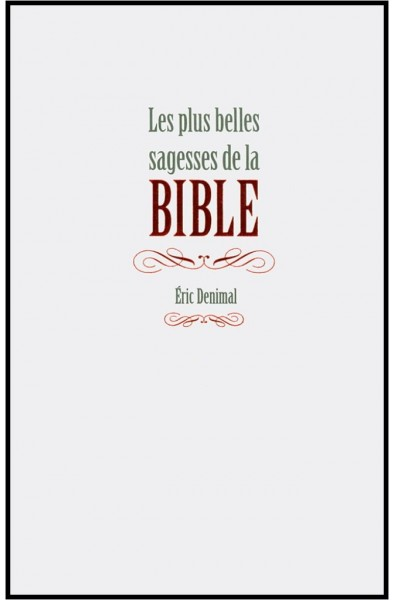 Plus belles sagesses de la Bible, Les