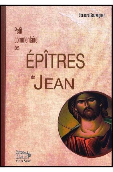 Petit commentaire des Epîtres de Jean