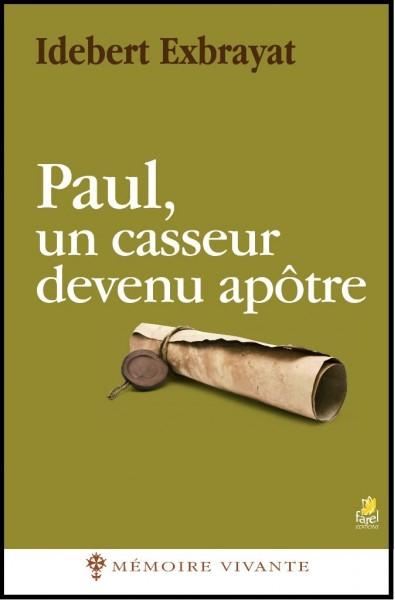 Paul, un casseur devenu apôtre