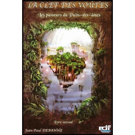 Passeurs du Puits-des-Ames, Les - Clef des Voutes tome II