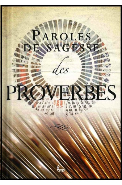 Paroles de sagesse des Proverbes