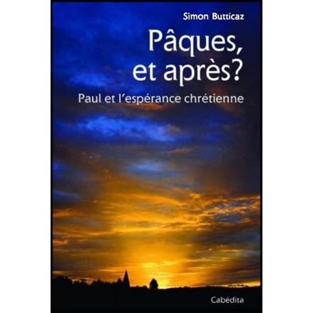 Pâques et après... Paul et l'espérance chrétienne